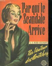Par Qui Le Scandale Arrive. - Couverture - Format classique