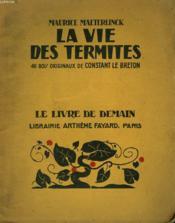 La Vie Des Termites. 46 Bois Originaux De Constant Le Breton. Le Livre De Demain N° 209. - Couverture - Format classique