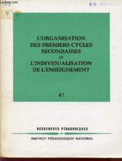 L'Organisation Des Premiers Cycles Secoandaires Et L'Individualisation De L'Enseignement / N°41. / Collection Recheches Pedagogiques. - Couverture - Format classique