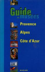 Guide Des Musees De Provence - Couverture - Format classique