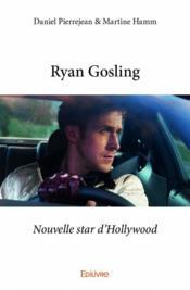 Ryan Gosling - Couverture - Format classique