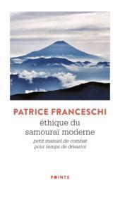 Éthique du samouraï moderne ; petit manuel de combat pour temps de désarroi - Couverture - Format classique