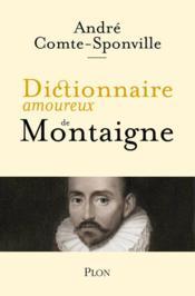 Dictionnaire amoureux de montaigne - Couverture - Format classique