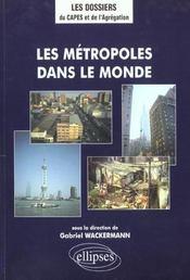 Les Metropoles Dans Le Monde - Intérieur - Format classique