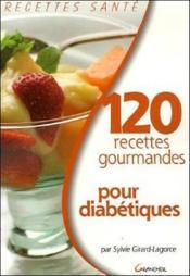 120 recettes gourmandes pour diabétiques - Couverture - Format classique