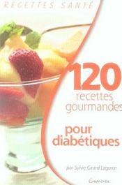 120 recettes gourmandes pour diabétiques - Intérieur - Format classique