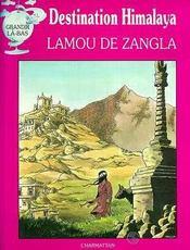 Destination Himalaya : Lamou De Zangha - Intérieur - Format classique