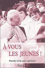 A Vous Les Jeunes Paroles D'Un Pere Spirituel - Couverture - Format classique