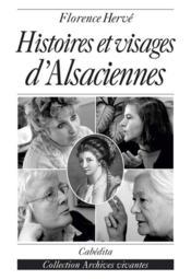 Histoires Et Visages D'Alsaciennes - Couverture - Format classique