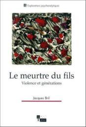 Le meurtre du fils ; violence et générations - Couverture - Format classique