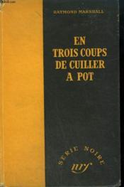 En Trois Coups De Cuiller A Pot.( Just The Way It Is). Collection : Serie Noire Sans Jaquette N° 20 - Couverture - Format classique