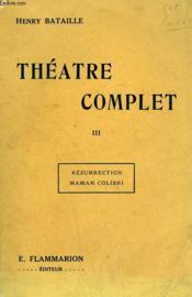 Theatre Complet. Tome 3 : Resurrection Suivi De Maman Colibri. - Couverture - Format classique