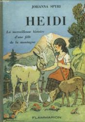 Heidi. La Merveilleuse Histoire D'Une Fille De La Montagne. - Couverture - Format classique