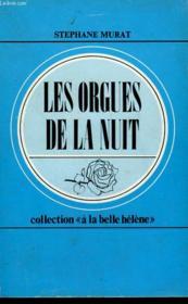 Les Orgues De La Nuit. Collection : A La Belle Helene N° 57 - Couverture - Format classique