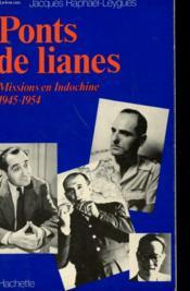 Ponts De Lianes - Missions En Indochines 1945 - 1954 - Couverture - Format classique