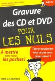 La Gravure Des Cd Et Des Dvd Pour Les Nuls - Couverture - Format classique