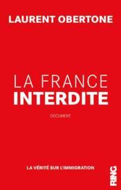 La France interdite ; la vérité sur l'immigration - Couverture - Format classique