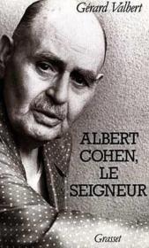 Albert Cohen, le seigneur - Couverture - Format classique