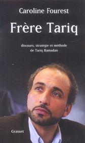 Frère Tariq ; discours, stratégie et méthode de Tariq Ramadan - Intérieur - Format classique