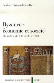 Byzance : économie et société ; du milieu du VIII siècle à 1204 - Intérieur - Format classique