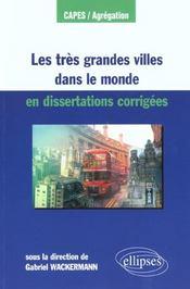 Les Tres Grandes Villes Dans Le Monde En Dissertations Corrigees - Intérieur - Format classique