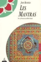 Les mantras ; ou la puissance des mots sacrés - Couverture - Format classique