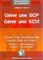Gerer une scp, gerer une scm creation, administration, gestion, fiscalite - Intérieur - Format classique