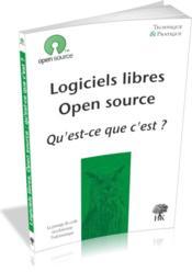 Logiciels libres, open source ; qu'est-ce que c'est ? - Couverture - Format classique