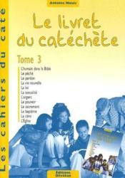Les cahiers du caté t.3 ; le livret du catéchète - Couverture - Format classique