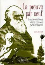 La preuve par neuf ; les révolutions de la pensée évolutionniste - Couverture - Format classique