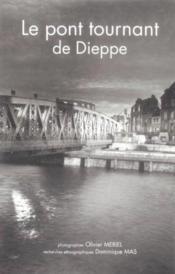 Le pont tournant de Dieppe - Couverture - Format classique