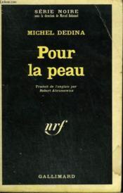 Pour La Peau. Collection : Serie Noire N° 1158 - Couverture - Format classique