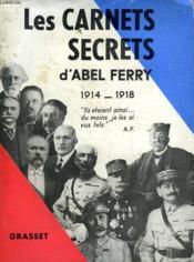 Les Carnets Secrets D Abel Ferry.1914-1918. - Couverture - Format classique