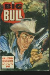 Big Bull. Collection Reliee N°15. La Noce / Persuasion / L'Ange De La Mort / Preuves Pour Un Innocent. - Couverture - Format classique