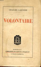 Volontaire - Episodes De La Grande Guerre Par Un Fantassin De 17 Ans. - Couverture - Format classique