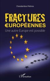 Fractures européennes, une autre Europe est possible - Couverture - Format classique
