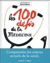 Les 100 défis de la médecine - Couverture - Format classique