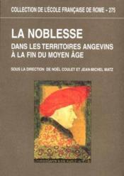 La Noblesse Dans Les Territoires Angevins A La Fin Du Moyen Age (Coll) - Couverture - Format classique