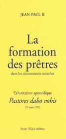 La Formation Des Pretres Dans Les Circonstances Actuelles - Pastores Dabo Vobis - Couverture - Format classique