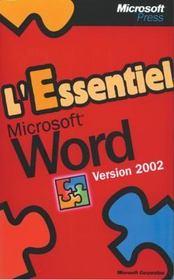 L'essentiel Microsoft Word version 2002 - Intérieur - Format classique