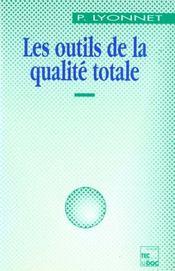 Les outils de la qualite totale (2. ed.) - Intérieur - Format classique