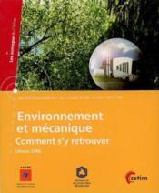 Environnement et mecanique comment s'y retrouver edition 2006 contraintes reglementaires technologies pro - Couverture - Format classique
