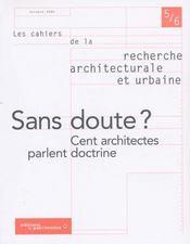 LES CAHIERS DE LA RECHERCHE ARCHITECTURALE ET URBAINE N.5-6 ; sans doute ? cent architectes parlent doctrine - Intérieur - Format classique