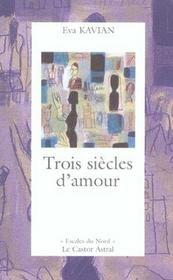 Trois Siecles D'Amour - Intérieur - Format classique