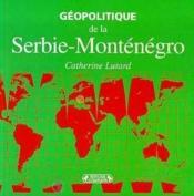 Geopolitique de la serbie-montenegro - Couverture - Format classique