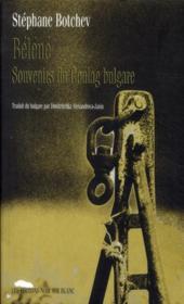 Béléné ; souvenirs du Goulag bulgare - Couverture - Format classique