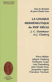 La logique herméneutique du XVII siècle - Couverture - Format classique