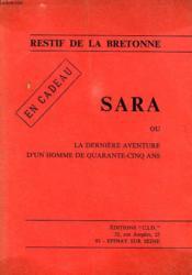 Sara Ou La Derniere Aventure D'Un Homme De Quarante-Cinq Ans - Couverture - Format classique