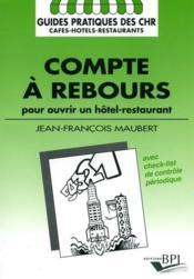 Compte A Rebours Pour Ouvrir Un Hotel Restaurant - Couverture - Format classique