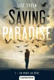 Saving paradise T.1 ; en proie au rêve - Couverture - Format classique